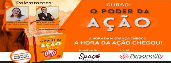 Curso O Poder da Ação - Baseado no Best Seller O PODER DA AÇÃO do PHD  Master Coach DR. PAULO VIEIRA - Sympla 5724855470