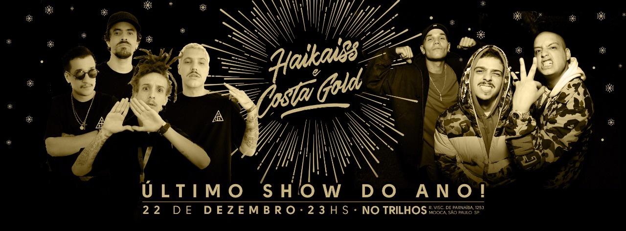 6c6f0bc9556a5 Haikaiss   Costa Gold Nos Trilhos - Último show do ano - Sympla