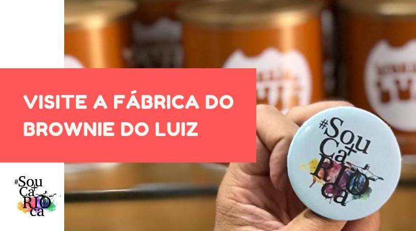 Sou + Brownie - Visite a fábrica do Brownie do Luiz