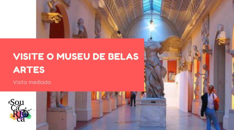 Visite o Museu de Belas Artes