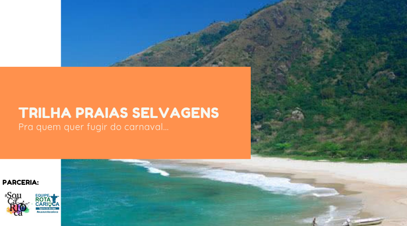 Trilha para as Praias Selvagens - Fugidinha do carnaval