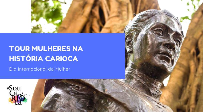 Tour Mulheres na História Carioca - Especial Dia das Mulheres