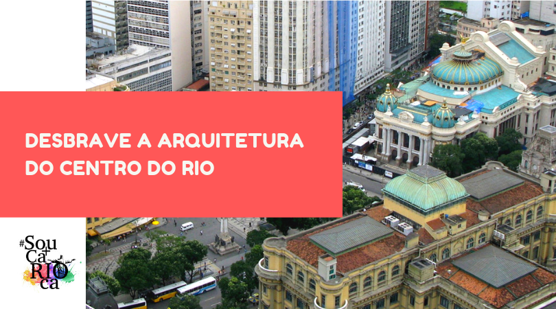 Desbrave a arquitetura da Avenida Rio Branco