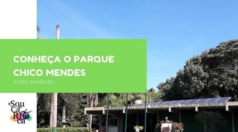 Visite o Parque Natural Municipal Chico Mendes