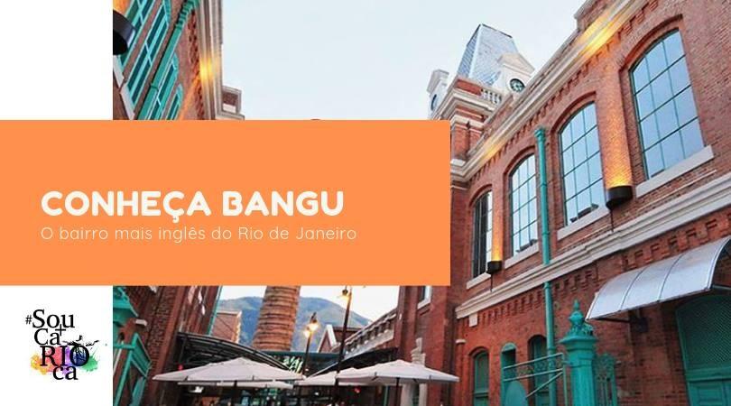Conheça Bangu: O Mais Inglês dos Bairros Cariocas