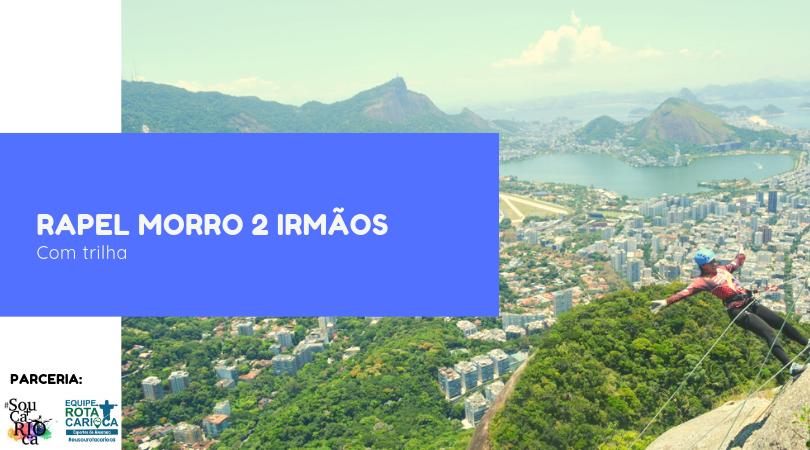 TRILHA + RAPEL MORRO DOIS IRMÃOS (VIDIGAL - RJ)