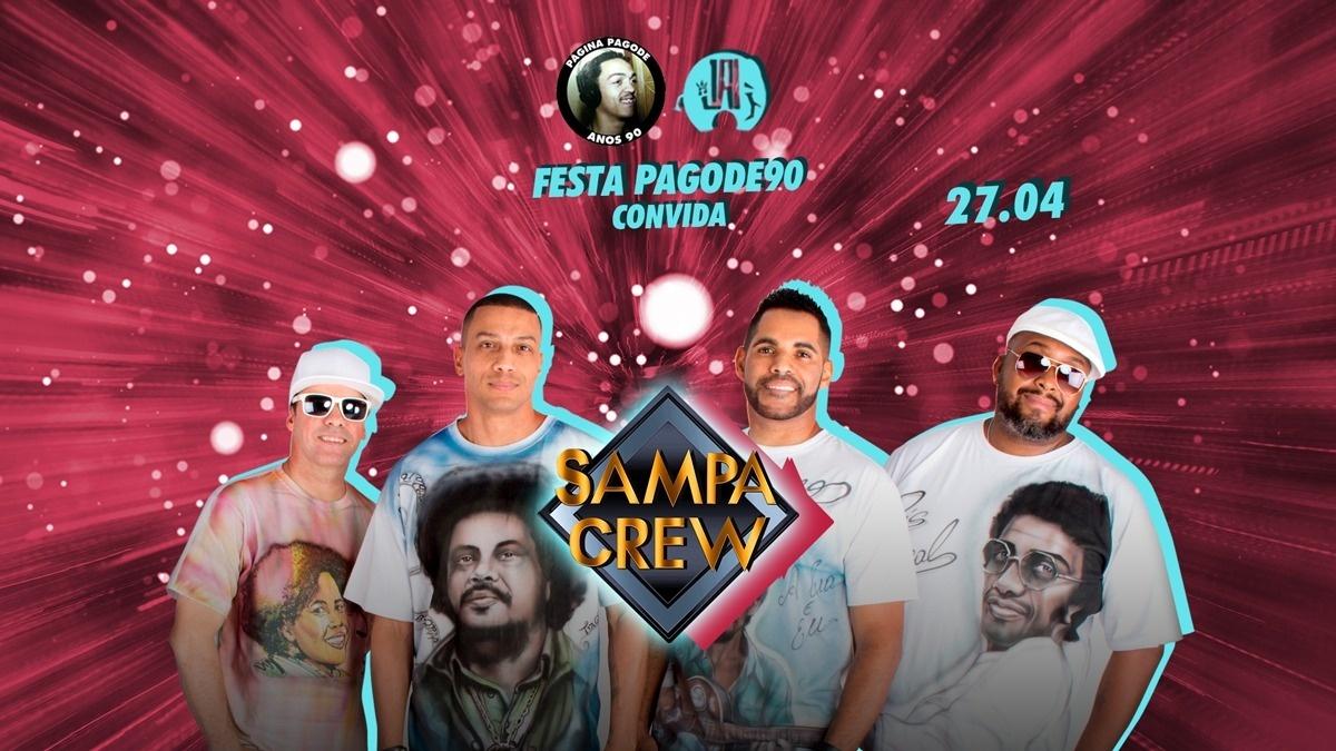 Festa Pagode anos 90 convida Sampa Crew - Sympla