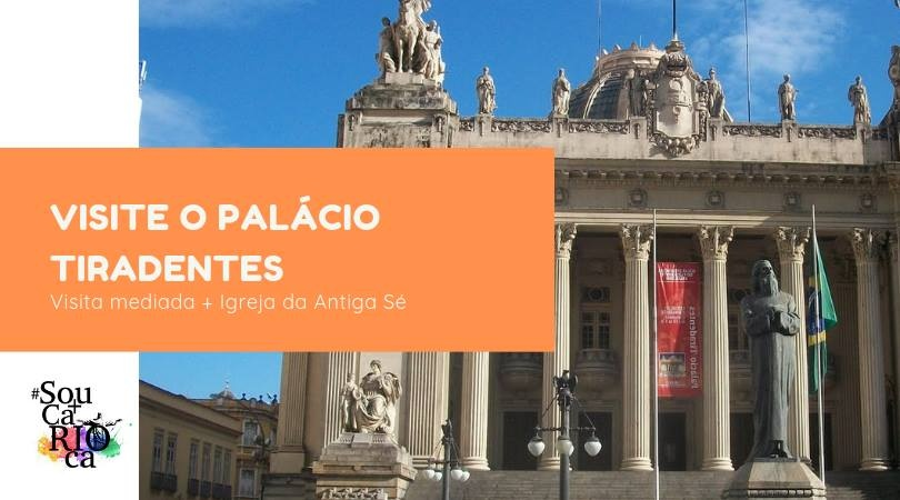 Visite o Palácio Tiradentes
