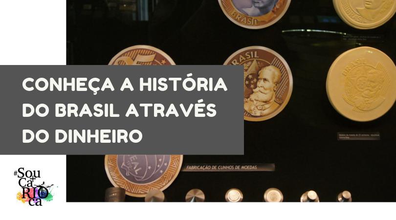 Conheça a História do Brasil através do Dinheiro