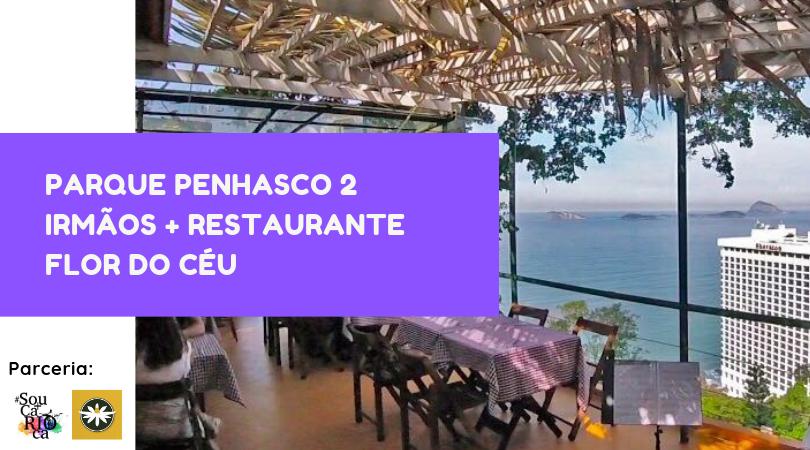 Parque Penhasco 2 Irmãos + Restaurante Flor do Céu