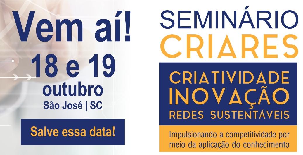 Resultado de imagem para SEMINÁRIO DE CRIATIVIDADE, INOVAÇÃO E REDES SUSTENTÁVEIS