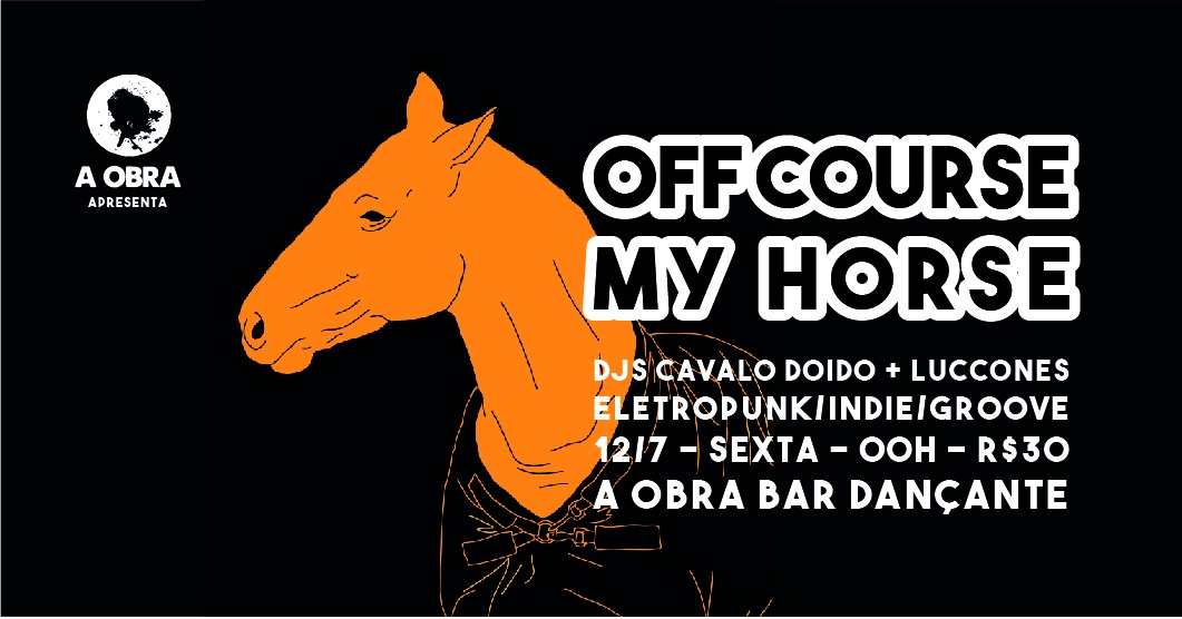 Off course my horse, nA Obra - Sympla