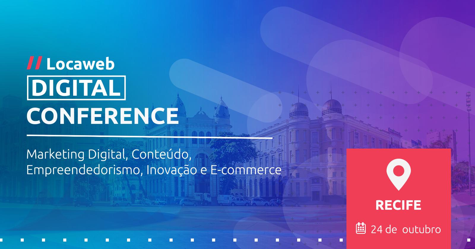 Resultado de imagem para Locaweb Digital Conference recife