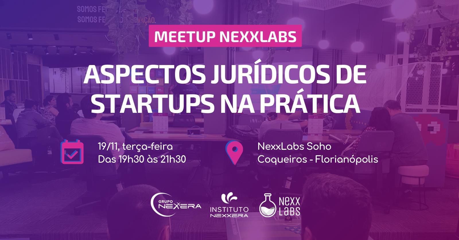 Resultado de imagem para Meetup NexxLabs - Aspectos jurídicos de startups na prática