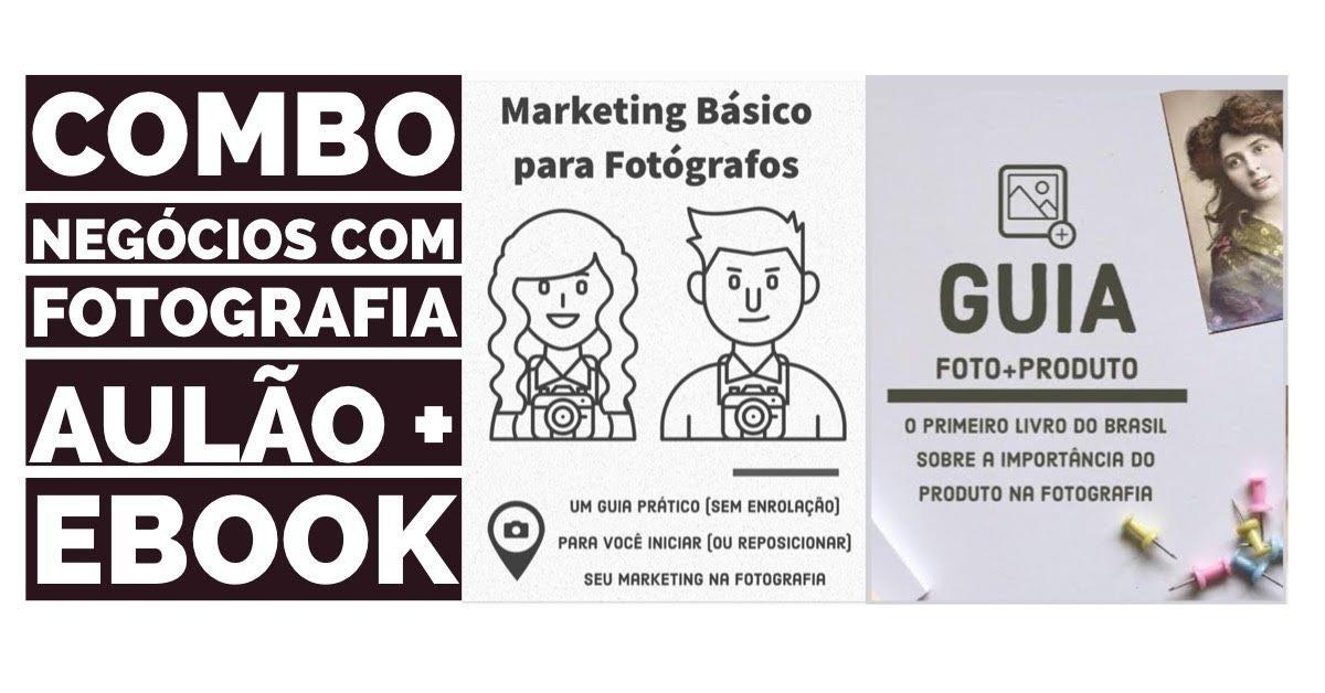 Combo: Marketing Básico para Fotógrafos e Foto+Produto Lite - Sympla