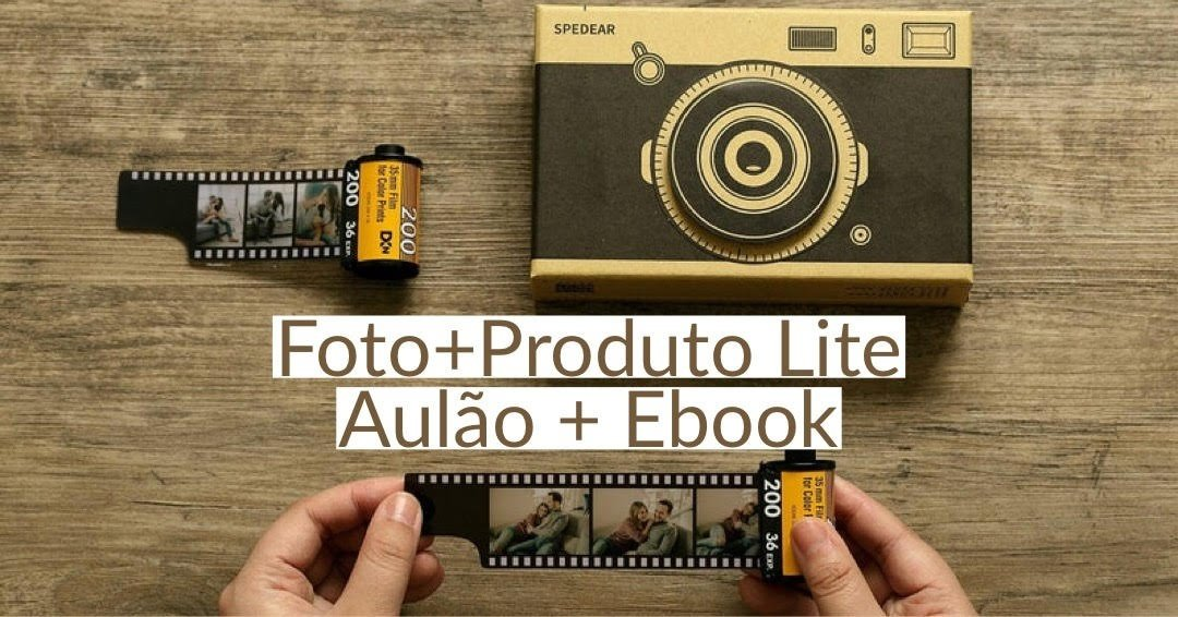 Foto+Produto Lite / CURSO+EBOOK - Aulão sobre a importância do produto na  fotografia - Sympla